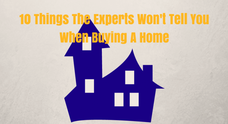 10 things the experts won't tell you when buying a home fortwayne homes